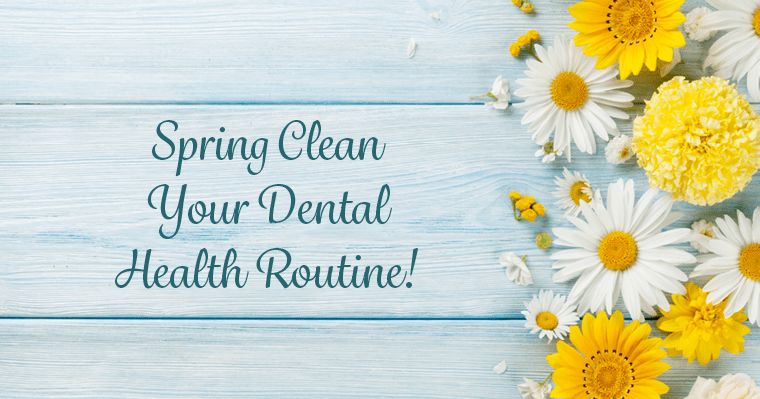Spring is just around the corner - could your dental health routine use a refresh?